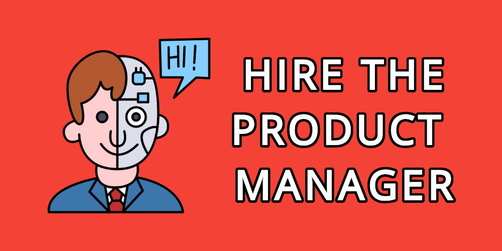 Hire the Product Manager